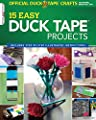Official Duck Tape (R) Craft Book: 15 Easy Duck Tape Projects (Design Originals) Includes Step-by-Step Illustrated Instructions by Design Originals