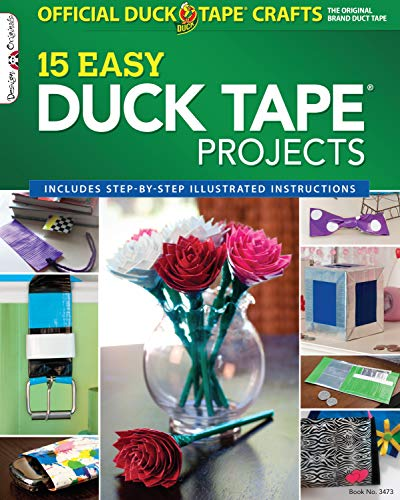 Official Duck Tape (R) Craft Book: 15 Easy Duck Tape Projects (Design Originals) Includes Step-by-Step Illustrated Instructions (Things To Make With Duct Tape For Boys)