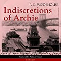 Indiscretions of Archie Audiobook by P. G. Wodehouse Narrated by Arthur Vincet