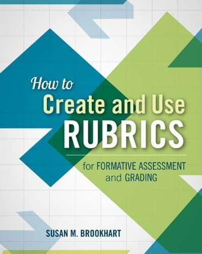 How to Create and Use Rubrics for Formative Assessment and Grading by Susan M. Brookhart (1/11/2013)