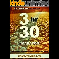 Guía completa para bajar de 3h30 en Maratón (Planes de entrenamiento para Maratón de finisherguide nº 330)