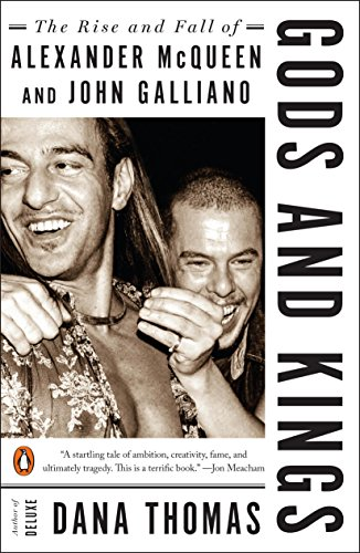 Gods and Kings: The Rise and Fall of Alexander McQueen and John -