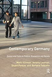 Contemporary Germany: Essays and Texts on Politics, Economics & Society: Essays and Texts on Politics, Economics and Society (Longman Contemporary Europe Series)