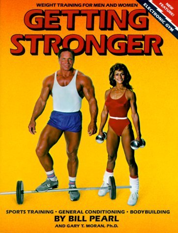 By Bill Pearl Getting Stronger : Weight Training for Men and Women (Revised) [Paperback]