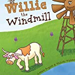 Willie the Windmill | Lonnie Rogers,Melody Wynne