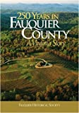 250 Years in Fauquier County: A Virginia Story by Kathi A. Brown front cover
