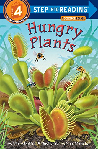 Hungry Plants Step Into Reading Step 4