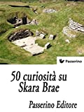 50 curiosità su Skara Brae (Italian Edition)