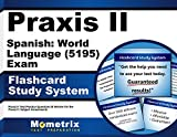 Praxis II Spanish: World Language (5195) Exam Flashcard Study System: Praxis II Test Practice Questions & Review for the Praxis II: Subject Assessments (Cards)
