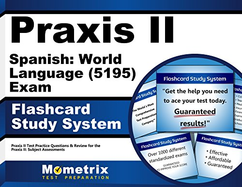 Praxis II Spanish: World Language (5195) Exam Flashcard Study System: Praxis II Test Practice Questions & Review for the Praxis II: Subject Assessments (Cards) by Mometrix Media LLC