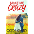 Make Me Crazy (Loco, Texas Book 2)