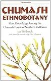 Search : Chumash Ethnobotany: Plant Knowledge Among the Chumash People of Southern California (Santa Barbara Museum of Natural History Monographs)