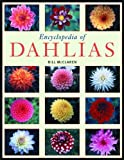 Encyclopedia of Dahlias, Bill McClaren, 1604690631
