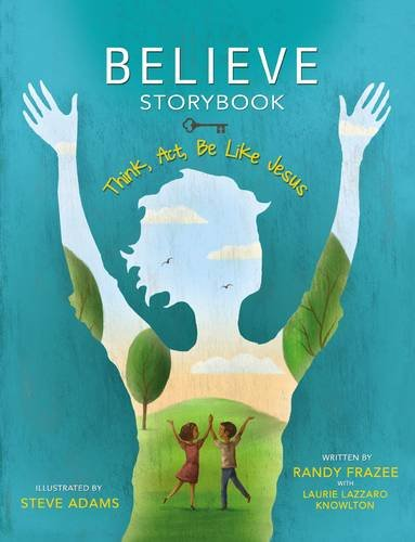 1: Believe Storybook: Think, Act, Be Like Jesus