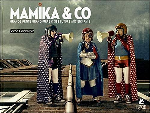 Mamika & Co - Grande petite grand-mère et ses futurs anciens amis
