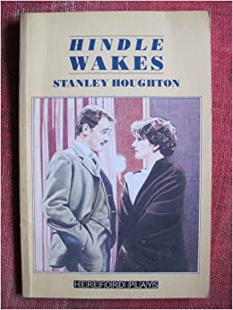 Hindle Wakes (Hereford Plays)