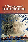 A Season of Innocence, Barbara Buxton, 1482344777