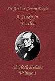 A Study in Scarlet (Sherlock Holmes Vol. 1)