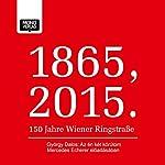 Az én két körútom (1865, 2015 - 150 Jahre Wiener Ringstraße) | György Dalos