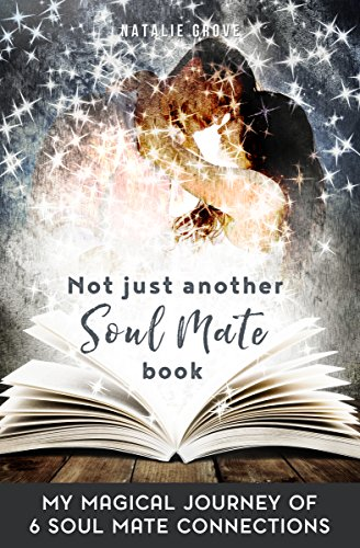 SOUL MATES: Not Just Another Soul Mate Book