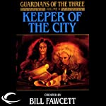 Keeper of the City: Guardians of the Three, Book 2 | Diane Duane,Peter Morwood