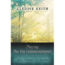 Praying the Ten Commandments: Mercy Triumphs over Judgment