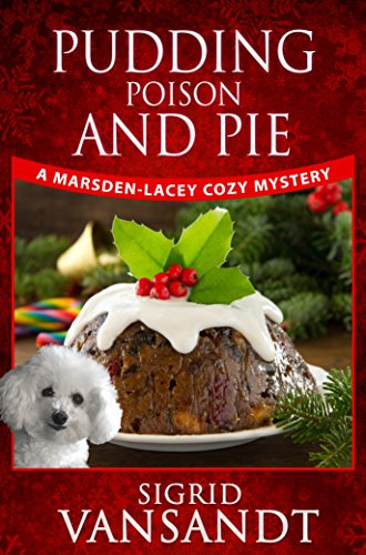 Pudding, Poison & Pie (Marsden-Lacey Cozy Mysteries) (Volume 3): Marsden-Lacey Cozy Mysteries