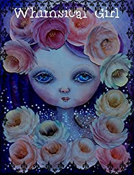 Whimsical Girl painted on canvas in Acrylics with hand painted paper roses.