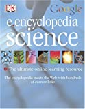 E.Encyclopedia Science, Chris Woodford, Kim Bryan, Robin Kerrod, Jen Green, Roger Bridgman, Penny Preston, 0756602157