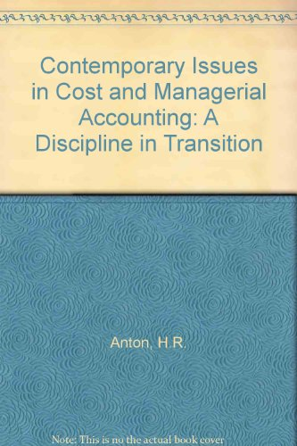 Contemporary Issues in Cost and Managerial Accounting: A Discipline in Transition