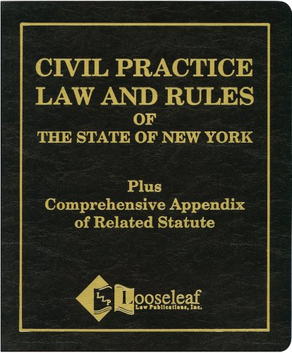 Civil Practice Law & Rules of the State of New York: Plus Comprehensive Appendix of Related Statute