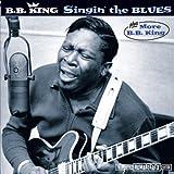 Singin' The Blues + More B.b.king + 4 Bonus Tracks