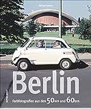 Berlin. Farbfotografien aus den 50ern und 60ern: Bildband mit privaten Farbdias zeigt Berliner Leben zwischen Rosinenbombern und Stalinallee, ... Bilder aus der Frontstadt des Kalten Krieges