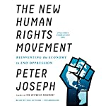 The New Human Rights Movement: Reinventing the Economy to End Oppression | Peter Joseph