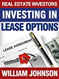 Real Estate Investors Investing in Lease Options