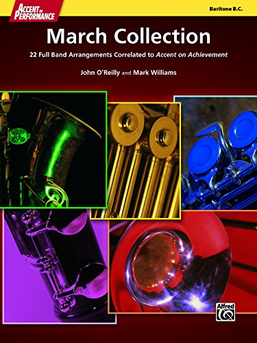 Accent on Performance March Collection for Baritone Bass Clef: 22 Full Band Arrangements Correlated to <i>Accent on Achievement</i> (Baritone)