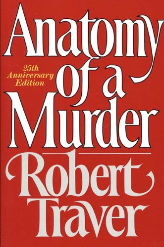 Anatomy of a murder kindle edition by robert traver mystery anatomy of a murder by traver robert fandeluxe Image collections