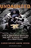 img - for Undaunted: Life's Toughest Battles Are Not Always Fought in a War Zone book / textbook / text book