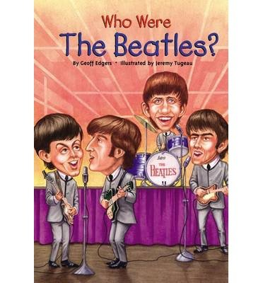 [(Who Were the Beatles? )] [Author: Geoff Edgers] [Jun-2007] (Who Were Beatles)