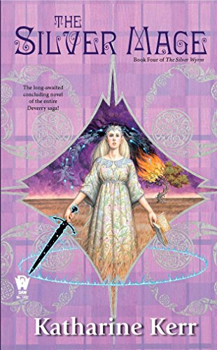 The Silver Mage: Book Four of the Silver Wyrm (Deverry: Silver Wyrm)