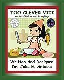 Too Clever VIII: Kacie's Chicken and Dumplings (Volume 8)