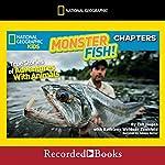 Monster Fish!: True Stories of Adventures with Animals: National Geographic Kids Chapters | Kathleen Weidner Zoehfeld,Zeb Hogan