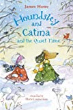 Houndsley and Catina and the Quiet Time, James Howe, 0763633844