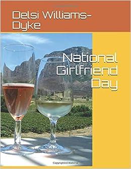 National Girlfriend Day: Haiku Book: Delsi Sharisee Williams