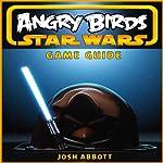 Angry Birds Star Wars Game Guide | Josh Abbott