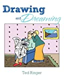 Drawing and Dreaming, Ted Ringer, 0977795071