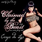 Claimed by the Beast: An Erotic Fairy Tale, Hunted by the Beast, Book 2 | Cerys du Lys