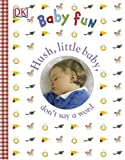 Hush Little Baby, Don't Say a Word, DK Publishing, 0756607639