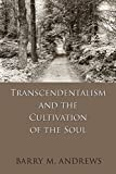 emerson and thoreau - Transcendentalism and the Cultivation of the Soul