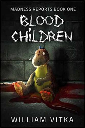 Blood Children (Madness Reports)